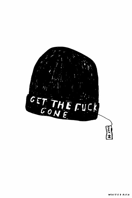 http://store.wastedrita.com/product/get-the-fuck-gone