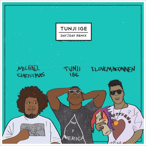 Tunji Ige - Day 2 Day (Remix) [feat. Michael Christmas & I Love Makonnen] - Single Cover