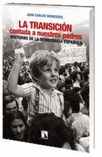 LA TRANSICIÓN CONTADA A NUESTROS PADRES: nocturno de la democracia española