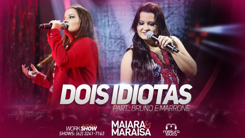 Maiara e Maraisa - Dois idiotas Part. Bruno e Marrone