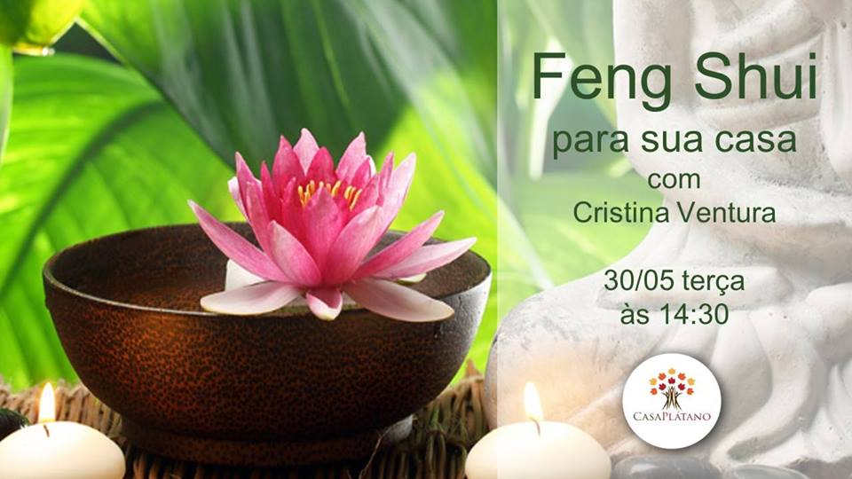 Feng Shui para sua Casa, palestra com Cristina Ventura, 30/05 às 14:30h