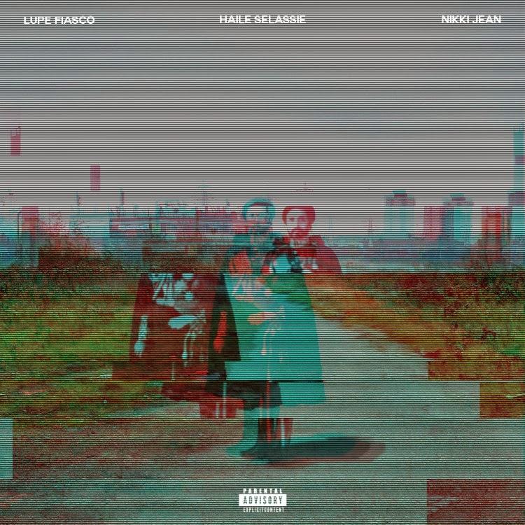 Lupe Fiasco – Haile Selassie (feat. Nikki Jean)