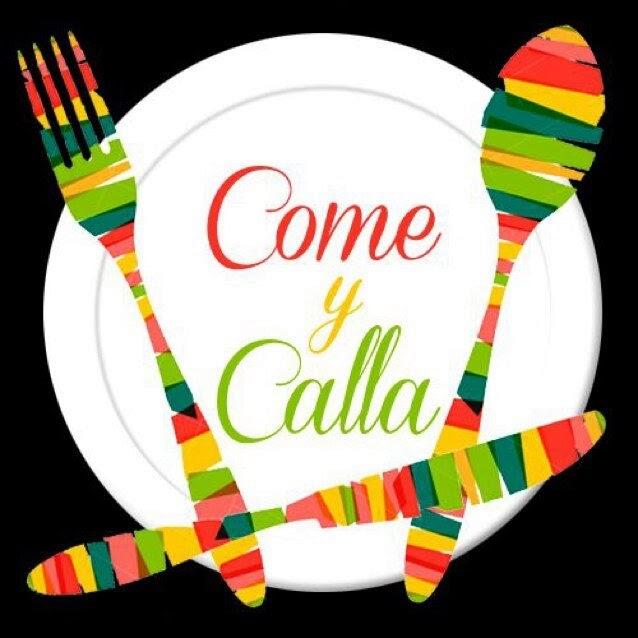 """""""COME Y CALLA"""""""