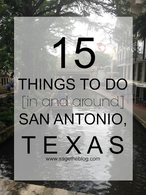 15 Things To Do in San Antonio, Texas - Sage the Blog