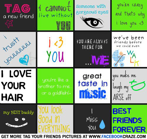best friend tag Survey tags - tag cloud none 100 questions about your best friend what is your favorite thing to do with your best friend.