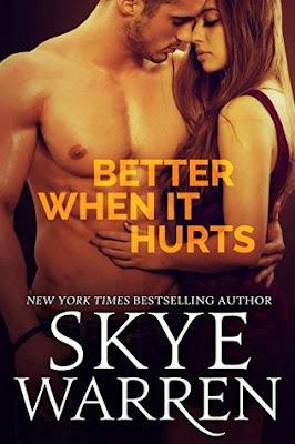 Review: Better When It Hurts by Skye Warren