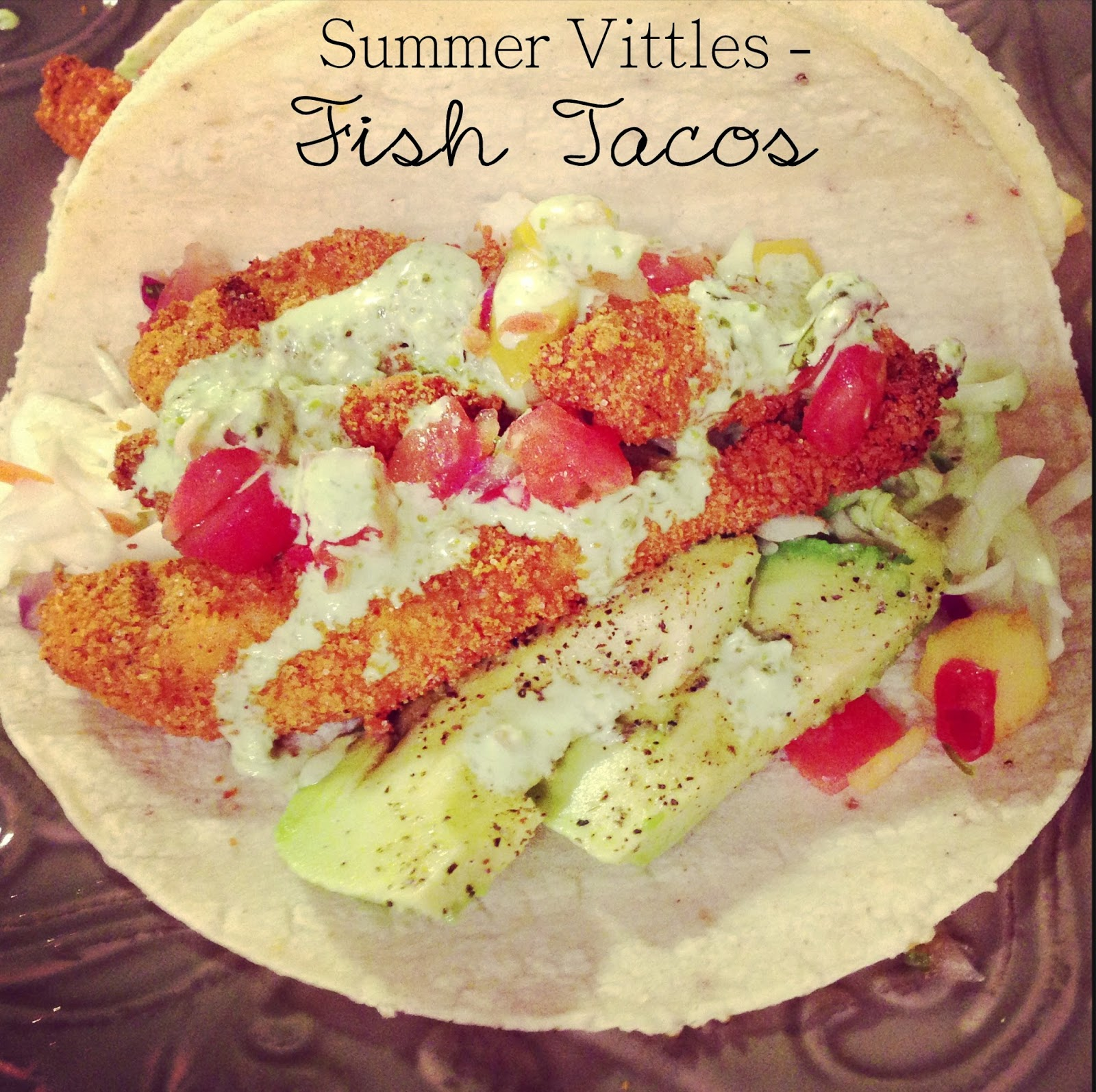 Landing on love summer vittles fish tacos for Fish taco ingredients