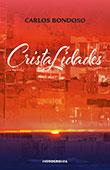 """""""Cristalidades"""" de Carlos Bondoso"""