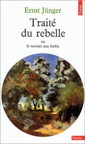 Le Traité du rebelle ou le recours aux forêts de Jünger - livre de la bibliothèque idéale du survivaliste