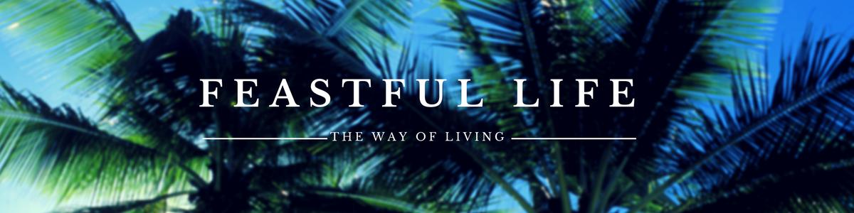 Feastful Life