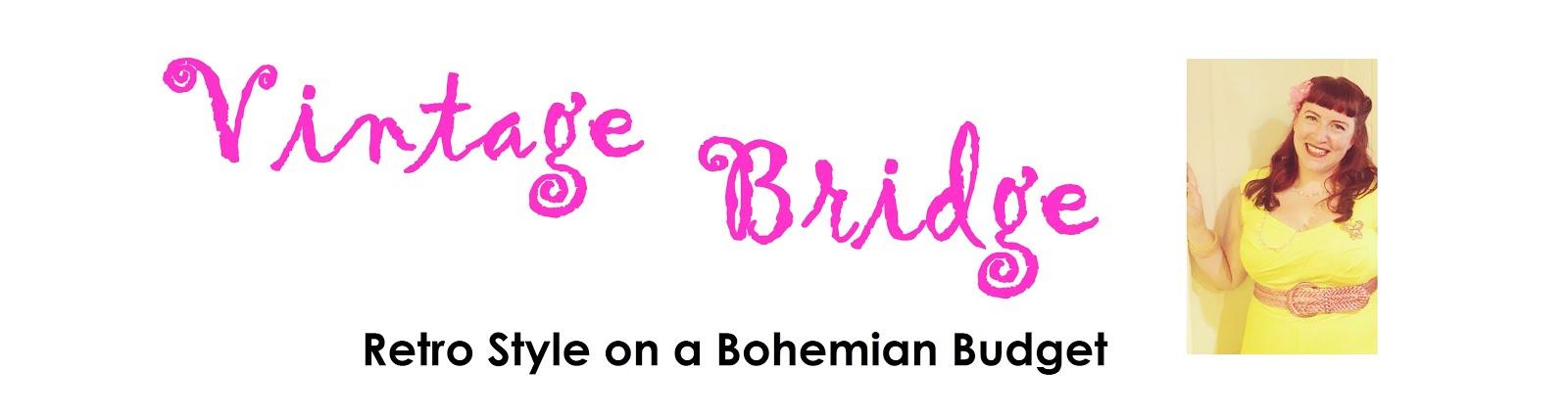Vintage Bridge Style: Retro Style on a Bohemian Budget