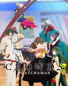 Gatchaman Crowds - Những Chiến Binh Gatchaman