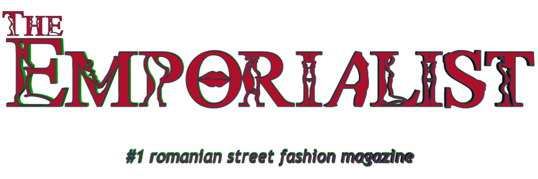 The Emporialist│romanian street fashion magazine