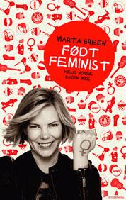 Født feminist av Marta Breen