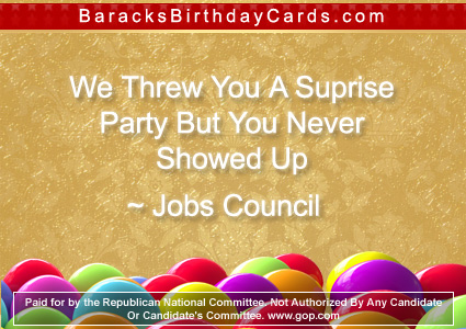"""We Threw You A Surprise Party But You Never Showed Up"" ~ Jobs Council"