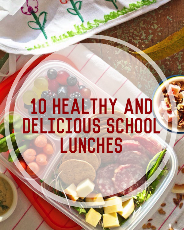 10 Healthy and Delicious School Lunches For Kids