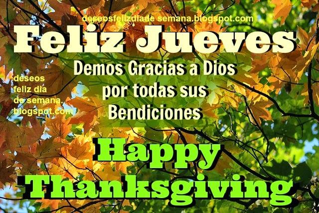 Feliz Jueves Gracias a Dios por Bendiciones. Happy Thanksgiving day. 2013, nov, noviembre, gracias a Dios por toda su bendición, imágenes gratis facebook, postales cristianas buenos deseos.
