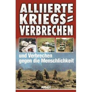Alliierte Kreigsverbrechen und Verbrechen gegen die Menschlichkeit Allied War Crimes