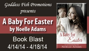 http://goddessfishpromotions.blogspot.com/2014/03/sbb-baby-for-easter-by-noelle-adams.html