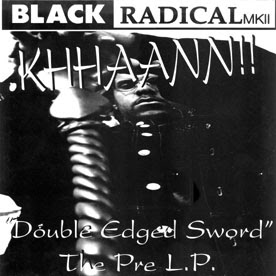 Black Radical MKII – Double Edged Sword The Pre L.P. (1996, LP, 128)