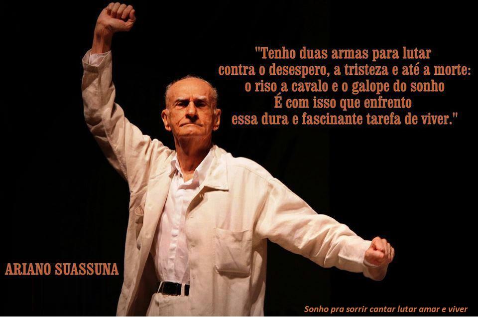 Ariano Suassuna - _Paraíba ❀16/06/1927 _Recife †23/07/2014