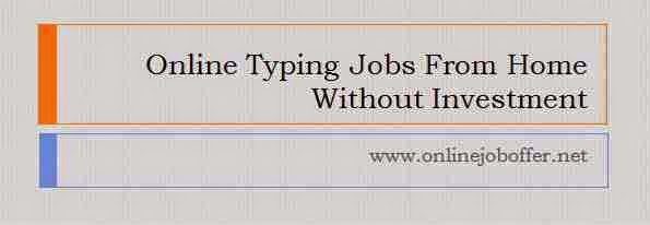 ONLINE TYPING JOBS WITHOUT INVESTMENT - DATA ENTRY JOBS FROM HOME