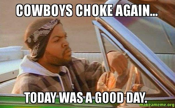 cowboys choke again... today was a good day
