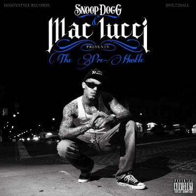 Mac_Lucci-Snoop_Dogg_Presents_The_Pre_Hustle-WEB-2011-FRAY