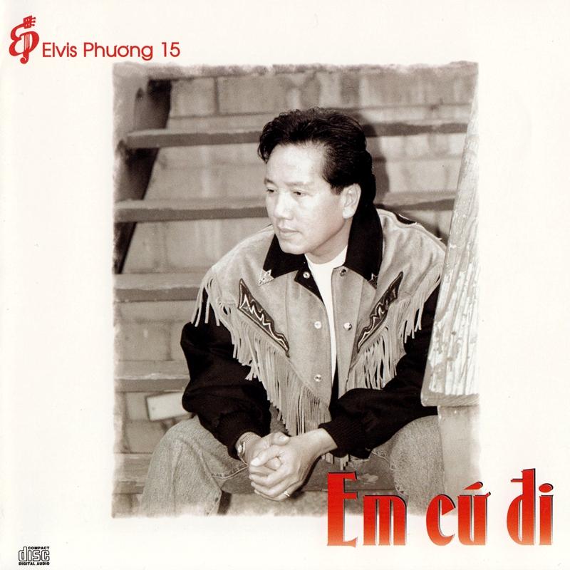 Elvis Phương CD015 – Em Cứ Đi (NRG)