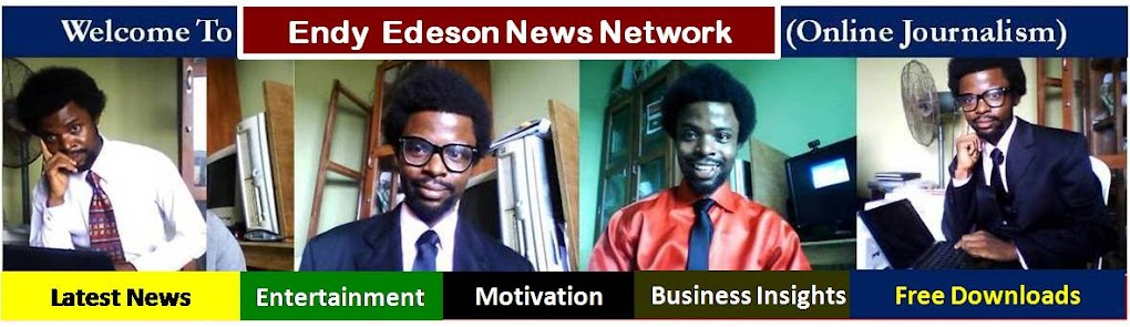 Welcome To ENDY EDESON NEWS NETWORK (Online Journalism)
