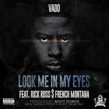 Vado ft. French Montana & Rick Ross - Look Me In My Eyes