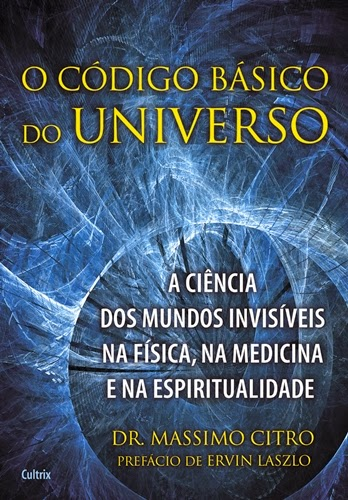 O Código Básico do Universo - Dr. Mássimo Citro