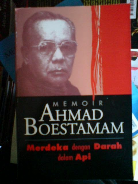 Buku: Memoir Ahmad Boestamam. Merdeka dengan Darah dalam Api. - a.boestamam