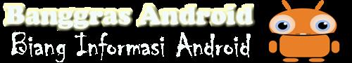 Banggras Android