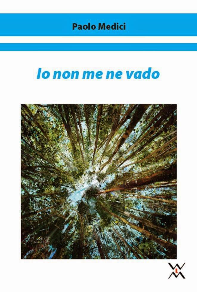 IO NON ME NE VADO di Paolo Medici