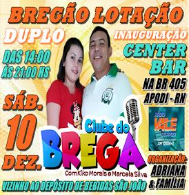 CLUBE DO BREGA NO CENTER BAR EM APODI