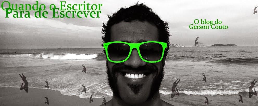 Quando o Escritor Para de Escrever - Blog do Gerson Couto