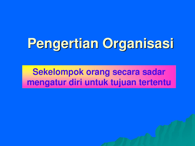 pengertian dan definisi organisasi adalah