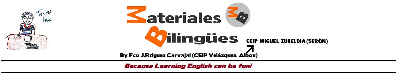 Materiales Bilingües elaboración propia realizados por Francisco J.Rodríguez, CEIP Miguel Zubeldia