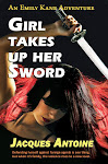 Girl Takes Up Her Sword, Book 3 of the Emily Kane Adventures