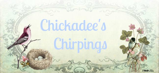Chickadee's Chirpings