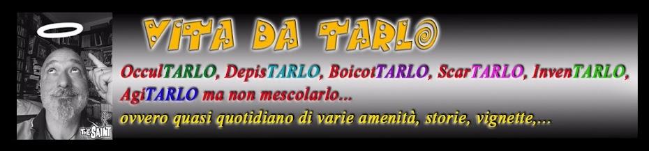 Vita da Tarlo