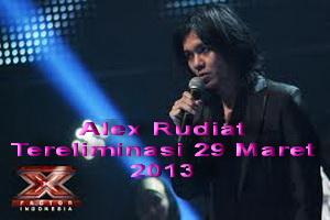 alex rudiat Tereliminasi X factor Indonesia 29 Maret 2013