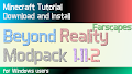 HOW TO INSTALL<br>Beyond Reality Modpack [<b>1.11.2</b>]<br>▽