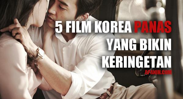 5 Film Korea Panas yang Bikin Keringetan seks apanih.com