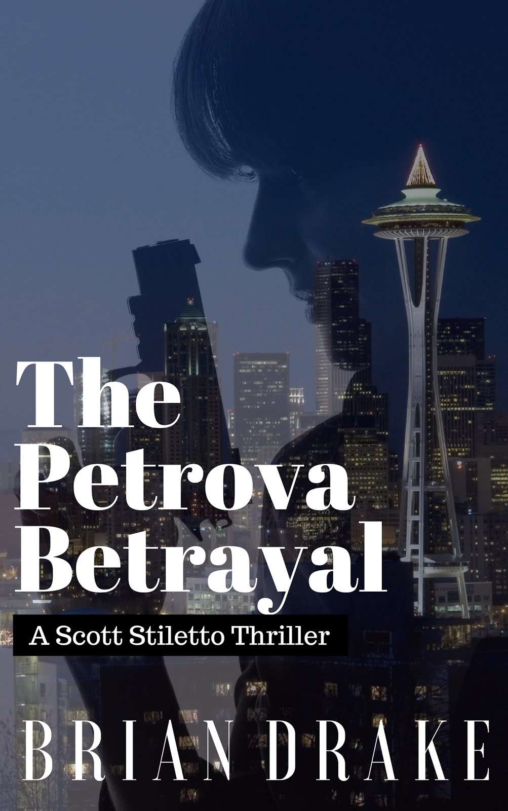 The Petrova Betrayal: A Scott Stiletto Thriller
