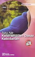 AJIBAYUSTORE  Judul Buku : Buku Ajar Keterampilan Dasar Kebidanan Pengarang : Adelina Pratiwi Penerbit : Salemba Medika