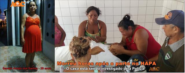 HAPA: Mulher morre após parto, família crê em erro médico, e vira caso de Polícia em Chapadinha