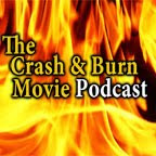 The Crash & Burn Movie Podcast