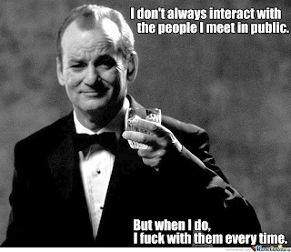 i don't always bill murray